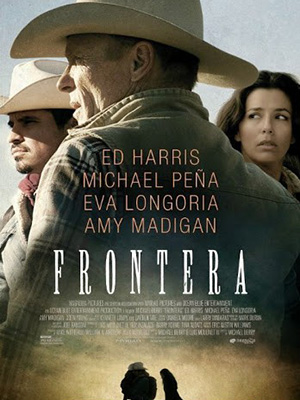 Muôn Dặm Vó Ngựa Frontera.Diễn Viên: Ed Harris,Eva Longoria,Michael Peña