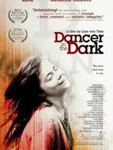 Vũ Công Trong Bóng Tối Dancer In The Dark.Diễn Viên: Björk,Catherine Deneuve,David Morse