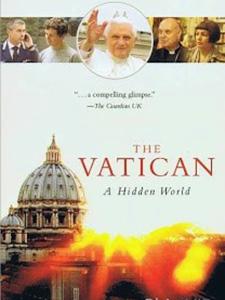 Bí Mật Tòa Thánh Vatican Vatican The Hidden World.Diễn Viên: Ted Marcoux,Pope Benedict Xvi,Valentino Dumitrana