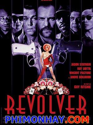 Revolver Súng Lục.Diễn Viên: Jason Statham,Ray Liotta,Vincent Pastore