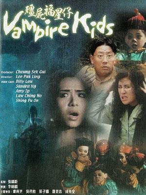 Tiểu Cương Thi Vampire Kids.Diễn Viên: Billy Lau,Sandra Kwan Yue Ng,Fui,On Shing