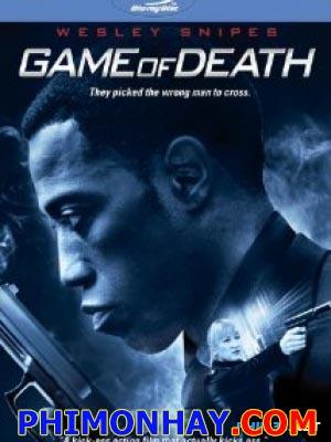 Trò Chơi Tử Thần Game Of Death.Diễn Viên: Robert Davi,Zoe Bell,Wesley Snipes