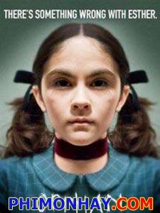Đứa Trẻ Mồ Côi Orphan.Diễn Viên: Vera Farmiga,Peter Sarsgaard,Isabelle Fuhrman,Cch Pounder,