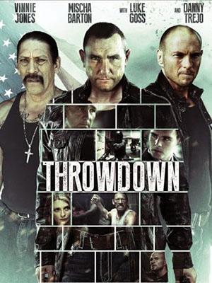 Buôn Người: Throwdown Nắm Chặt Công Lý.Diễn Viên: Timothy Woodward Jr,Mischa Barton,Vinnie Jones