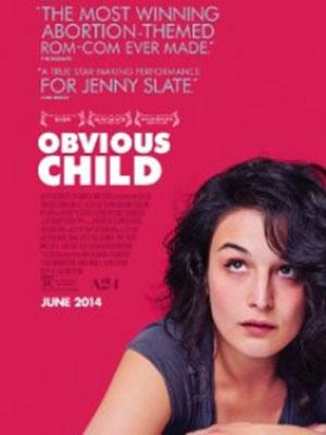 Đứa Con Hiển Nhiên Obvious Child.Diễn Viên: Jenny Slate,Jake Lacy,Gaby Hoffmann