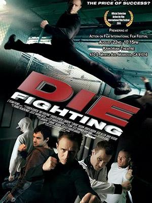 Đấu Võ Sinh Tử - Die Fighting