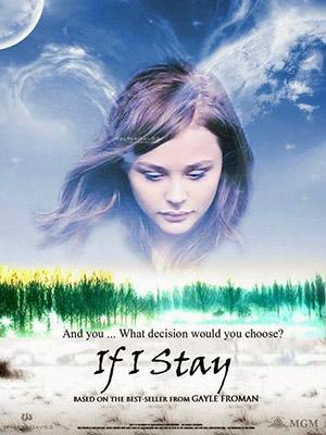 Nếu Em Ở Lại If I Stay.Diễn Viên: Chloë Grace Moretz,Mireille Enos,Liana Liberato