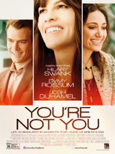 Không Còn Là Bạn Youre Not You.Diễn Viên: Hilary Swank,Emmy Rossum,Josh Duhamel