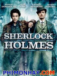 Thám Tử Sherlock Holmes Sherlock Holmes.Diễn Viên: Robert Downey Jr,Kelly Reilly,Jude Law,Rachel Mcadams,Mark Strong