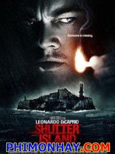 Đảo Kinh Hoàng Shutter Island.Diễn Viên: Leonardo Dicaprio,Mark Ruffalo,Ben Kingsley,Emily Mortimer