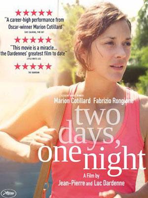 Hai Ngày, Một Đêm Two Days, One Night.Diễn Viên: Marion Cotillard,Fabrizio Rongione,Pili Groyne
