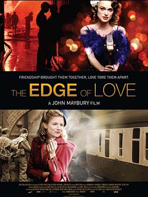 Ranh Giới Tình Yêu The Edge Of Love.Diễn Viên: Keira Knightley,Sienna Miller,Matthew Rhys