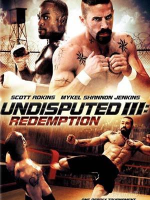 Quyết Đấu 3: Chuộc Tội Undisputed 3: Redemption.Diễn Viên: Wesley Snipes,Ving Rhames,Peter Falk