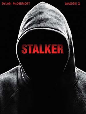 Kẻ Rình Rập Stalker Season 1.Diễn Viên: Dylan Mcdermott,Maggie Q,Mariana Klaveno