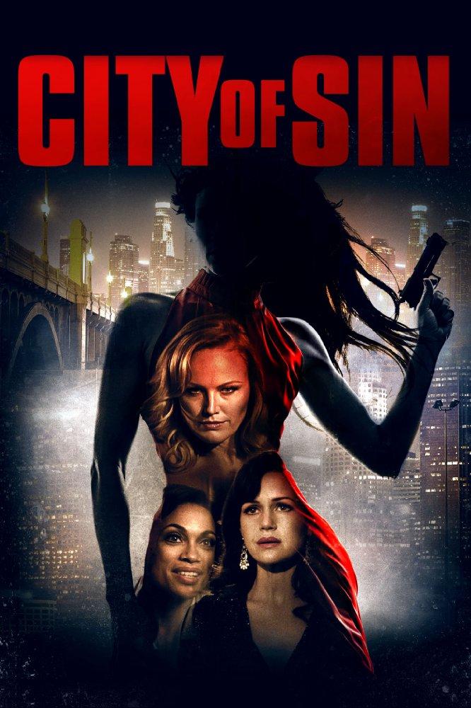 Thành Phố Tội Ác City Of Sin.Diễn Viên: Malin Akerman,Kevin Connolly,Rosario Dawson