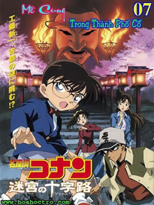 Mê Cung Trong Thành Phố Cổ - Detective Conan Movie 7: Crossroad In The Ancient Capital