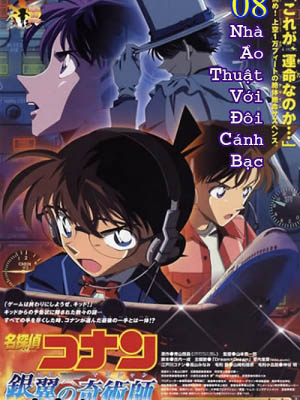 Nhà Ảo Thuật Với Đôi Cánh Bạc Detective Conan Movie 8: Magician Of The Silver Sky.Diễn Viên: Minami Takayama,Akira Kamiya,Wakana Yamazaki