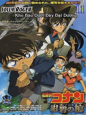 Jolly Roger Kho Báu Dưới Đáy Đại Dương Detective Conan Movie 11: Jolly Roger In The Deep Azure.Diễn Viên: Minami Takayama,Akira Kamiya,Wakana Yamazaki