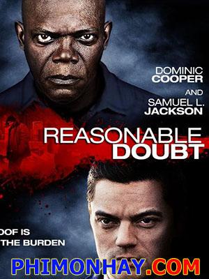 Lần Theo Tội Ác Không Nên Do Dự: Reasonable Doubt.Diễn Viên: Samuel L Jackson,Dominic Cooper,Erin Karpluk