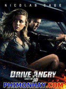Sứ Giả Địa Ngục Drive Angry.Diễn Viên: Nicolas Cage,Amber Heard,William Fichtner