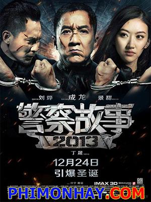Câu Chuyện Cảnh Sát 6 Police Story 6.Diễn Viên: Thành Long,Lưu Diệc Phi,Cảnh Điềm,Hoàng Bột