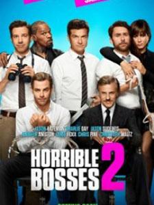 Những Vị Sếp Khó Ưa 2 Horrible Bosses 2.Diễn Viên: Jason Bateman,Jason Sudeikis,Charlie Day