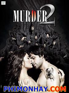 Sát Nhân 2  Murder 2.Diễn Viên: Emraan Hashmi,Jaqueline Fernandes