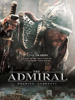 Đại Thủy Chiến: Dòng Nước Gầm Thét The Admiral: Roaring Currents.Diễn Viên: Choi Min,Sik,Ryoo Seung,Ryong