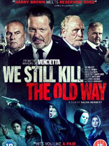 Những Kẻ Ngông Cuồng We Still Kill The Old Way.Diễn Viên: Alison Doody,James Cosmo,Steven Berkoff