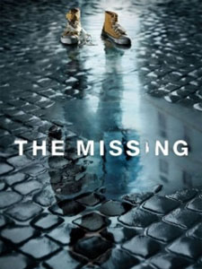 Mất Tích The Missing.Diễn Viên: James Nesbitt,Frances O Connor,Tchéky Karyo