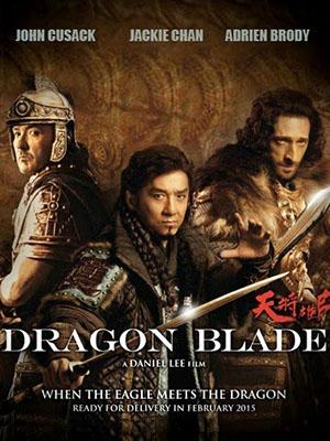 Thiên Tướng Hùng Sư Kiếm Rồng: Dragon Blade.Diễn Viên: Jackie Chan,John Cusack,Adrien Brody