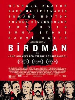 Người Chim Birdman.Diễn Viên: Michael Keaton,Zach Galifianakis,Edward Norton