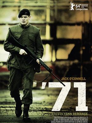 Chiến Tuyến 71 Cuộc Chiến Năm 71.Diễn Viên: Jack Oconnell,Sam Reid,Sean Harris