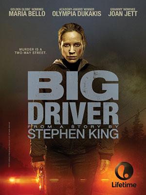 Sát Nhân Bí Ẩn Big Driver.Diễn Viên: Maria Bello,Ann Dowd,Will Harris