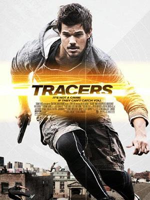 Truy Đuổi Tẩu Thoát: Tracers.Diễn Viên: Taylor Lautner,Marie Avgeropoulos,Rafi Gavron