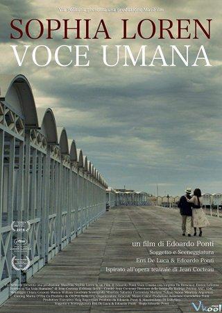 Chia Tay Human Voice.Diễn Viên: Sophia Loren,Enrico Lo Verso,Alessandra Bonarotta,Virginia Da Brescia