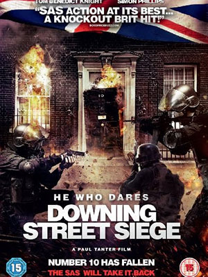 London Khói Lửa He Who Dares: Downing Street Siege.Diễn Viên: Tom Benedict Knight,Simon Phillips,Russell Kilmister