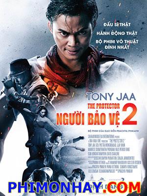 Người Bảo Vệ 2 The Protector 2.Diễn Viên: Tony Jaa,Marrese Crump,Jeeja Yanin