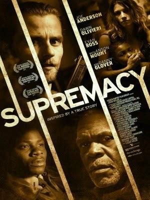 Quyền Lực Tối Cao Supremacy.Diễn Viên: Joe Anderson,Dawn Olivieri,Derek Luke