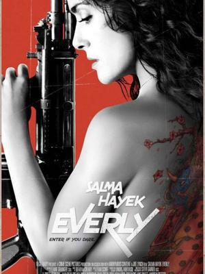 Nữ Bất Khuất Nàng Everly.Diễn Viên: Salma Hayek,Jennifer Blanc,Uros Certic