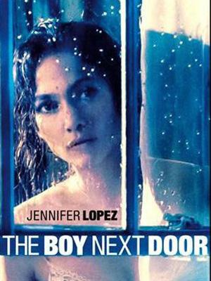 Anh Chàng Hàng Xóm The Boy Next Door.Diễn Viên: Jennifer Lopez,Ryan Guzman,John Corbett,Kristin Chenoweth