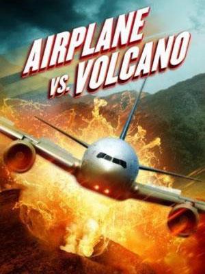 Bay Vào Núi Lửa Airplane Vs Volcano.Diễn Viên: Dean Cain,Robin Givens,Tamara Goodwin
