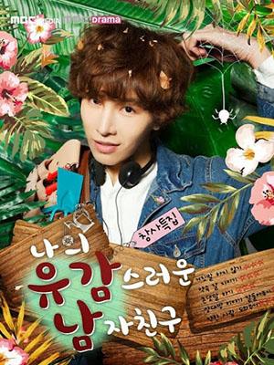 Bạn Trai Bất Hạnh Của Tôi My Unfortunate Boyfriend.Diễn Viên: No Min,Woo,Yang Jin,Sung,Yoon Hak,Kwak Ji,Min
