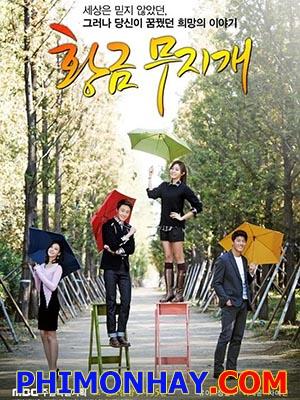 Cầu Vồng Hoàng Kim Golden Rainbow.Diễn Viên: Uee,Jung Il Woo,Cha Ye Ryun,Lee Jae Yoon