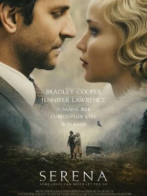 Nàng Serena Serena.Diễn Viên: Bradley Cooper,Jennifer Lawrence,Rhys Ifans