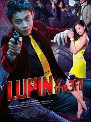 Siêu Đạo Chích: Lupin Đệ Tam Lupin Iii: Lupin The 3Rd.Diễn Viên: Tadanobu Asano,Yayaying Rhatha Phongam,Nick Tate,Vithaya Pansringarm