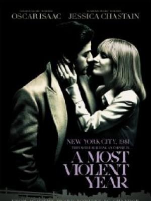 A Most Violent Year Năm Bạo Lực Nhất.Diễn Viên: Oscar Isaac,Jessica Chastain,David Oyelowo