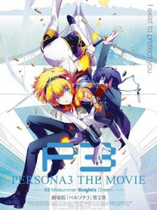 Persona 3 The Movie 2 Midsummer Knights Dream.Diễn Viên: Simon Baker,Robin Tunney,Tim Kang,Owain Yeoman,Amanda Righetti