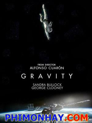 Cuộc Chiến Không Trọng Lực Lực Hấp Dẫn: Gravity.Diễn Viên: Sandra Bullock,George Clooney,Basher Savage,Eric Michels