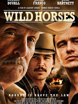 Bầy Ngựa Hoang Wild Horses.Diễn Viên: Robert Duvall,James Franco,Josh Hartnett